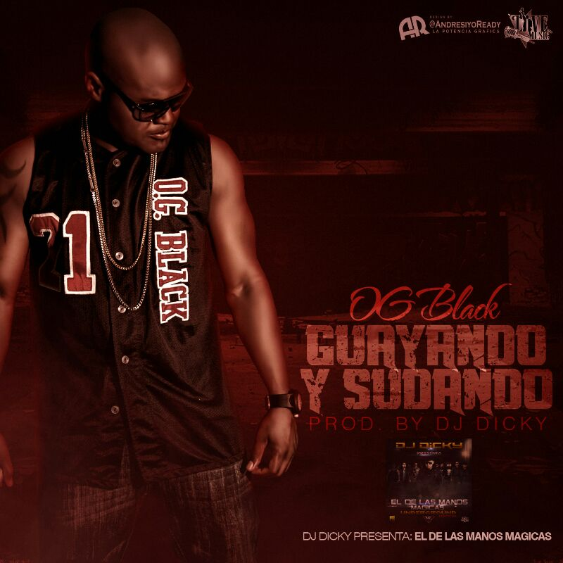 OG Black – Guayando y Sudando (Prod. By DJ Dicky)
