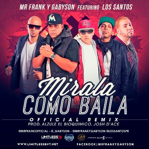 Mr. Frank Y Gabyson Ft Los Santos – Mirala Como Baila (Official Remix)