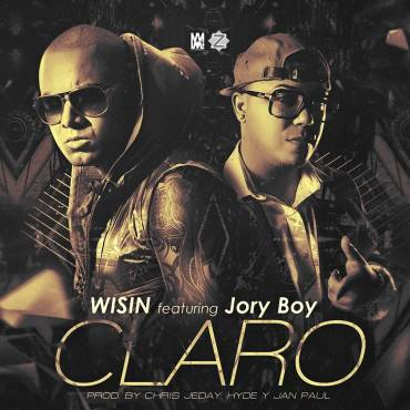 Wisin Ft. Jory – Claro (Prod. By Chris Jeday Y Hyde El Verdadero Quimico)