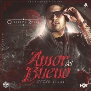 Carlitos 300x300 - Carlitos Rossy - Amor Del Bueno