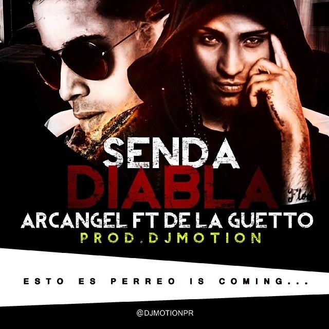 Arcangel Ft. De La Ghetto – Senda Diabla (Prod. By DJ Motion)