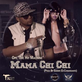 Opi 'The Hit Machine' – Ma ma Chi Chi (Prod By Sammy El Comandante)