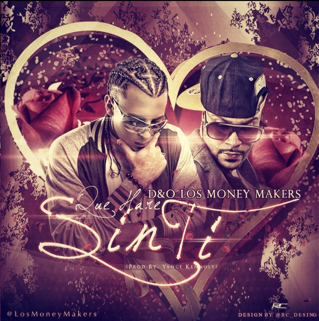 D&O Los Money Makers – Que Hare Sin Ti (Prod. By Yance Kennoly)