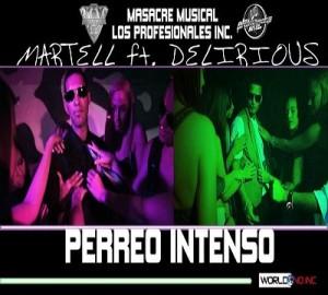 Delirious Ft. Martell El Multiralentoso - Perreo Intenso