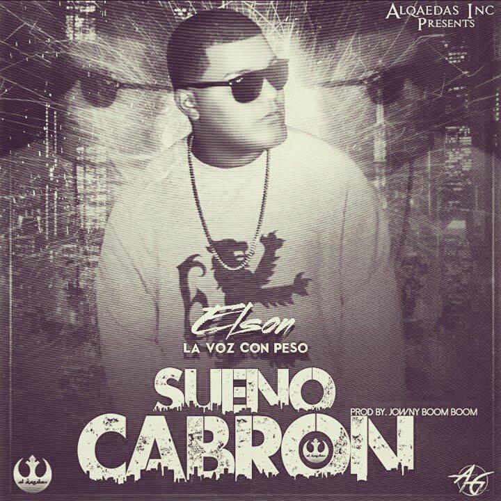 Alqaedas Inc Presenta: Elson La Voz Con Peso – Sueno Cabron (Prod. By Jowny Boom Boom & Duarte)