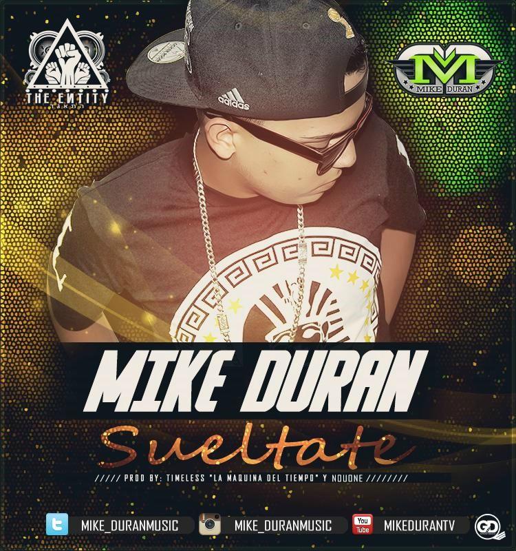 Mike Duran – Suéltate (Prod. By Timeless 'La Máquina Del Tiempo' & Nouone)