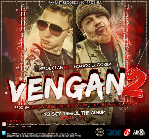 Trebol Clan Ft. Franco El Gorila – Vengan 2 (Prod. by Dj Joe, Zoprano, EQ y Azziz El Don King Kong)