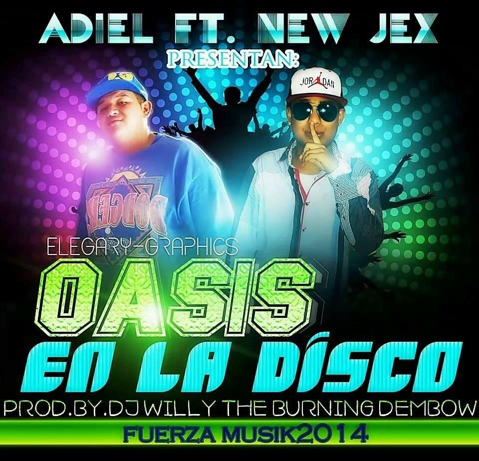 New Jex Ft. Adiel – Oasis En La Disco (Prod.By Dj Willy Burning Dembow)