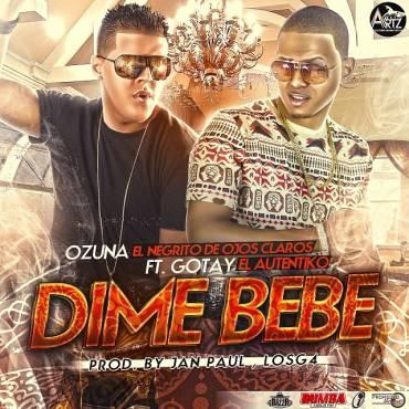 Ozuna Ft. Gotay El Autentiko – Dime Bebe (Prod. By Musicologo Y Menes)
