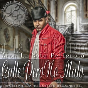 Aron L.N.P - Calle Pero No Malo (Prod. By Boli El Cientifico)