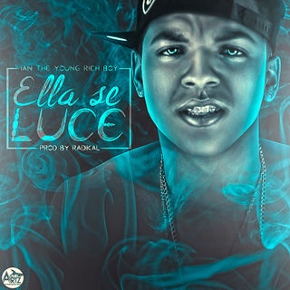 Ian The Young Rich – Ella Se Luce (Prod. By Radikal)