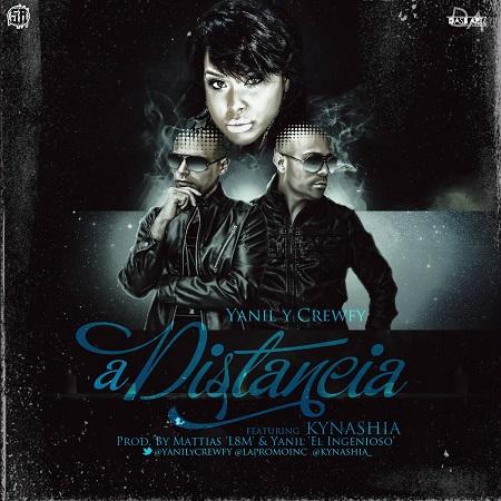 Yanil Y Crewfy Ft. Kynashia – A Distancia (Prod. By Mattias L8M & Yanil El Ingenioso)