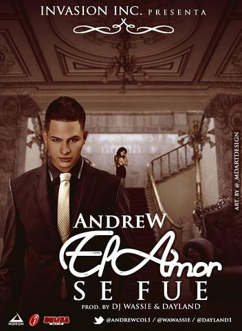 Andrew – El Amor Se Fue (Prod. By Dj Wassie Y Dayland)
