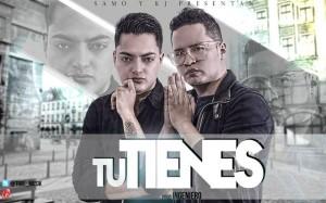 1111 300x187 - Samo Y KJ – Tu Tienes (Prod. By Ingeniero)