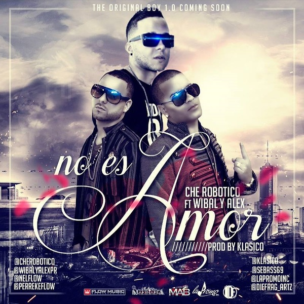 Che Robotico Ft Wibal & Alex – No Es Amor