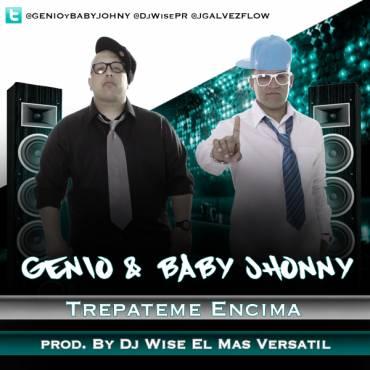 Genio & Baby Jhonny – Trepateme Encima (Prod. By Dj Wise El Mas Versatil)
