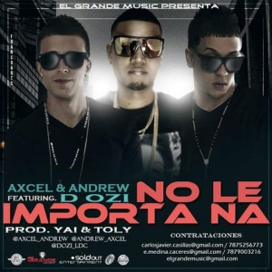 mAIv4Fw 300x300 - Axcel Y Andrew Ft. D.Ozi – No Le Importa Na (Prod. By Yai Y Toly)