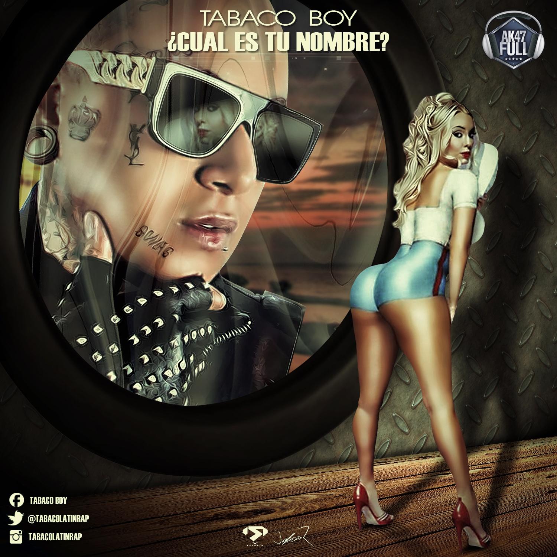 Cover Tabaco Boy Cual Es Tu Nombre - Juanka El Problematik Ft. Myke Towers – A Tu Nombre