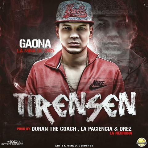 Gaona – Tirensen (Prod. By Duran The Coach, La Paciencia Y Drez La Neurona)