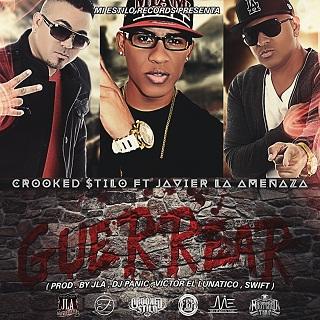 Javier La Amenaza Ft. Crooked Stilo – Guerrear (Prod.By JLA, Dj Panic, Victor El Lunatico, Swift)