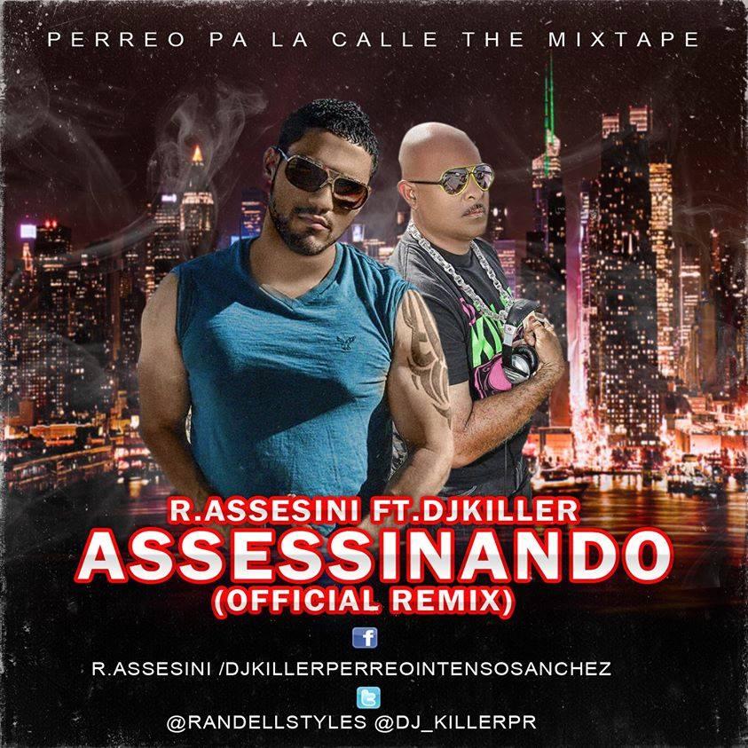 R. Assesini Ft. Dj Killer – Assessinado (Official Remix)