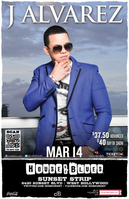 Evento: J Alvarez @ House of Blues Los Angeles (West Hollywood, CA) (14 de Marzo)