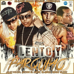 Jetson El Super Ft. Algenis, Randy Glock & Julio Voltio – Lento Y Parquiao (Official Remix)