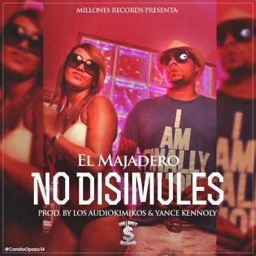 El Majadero – No Disimules (Prod. By Los Audiokimikos & Yance Kennoly)