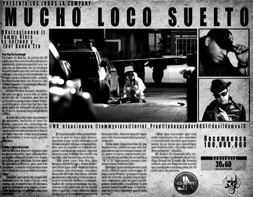 MB El Casi Nuevo Ft. Tommy Viera – Mucho Loco Suelto (Prod. By Kartoon & Joel Dando Tra)