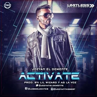 Jozyan (Los Melodines) – Activate (Prod. By Lil Wizard & AG La Voz)
