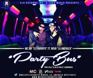 Mc Jay El Favorito Ft. Nova La Amenaza – Party Bus (Prod. By Villa El Que Se Guilla Y Andromeda)