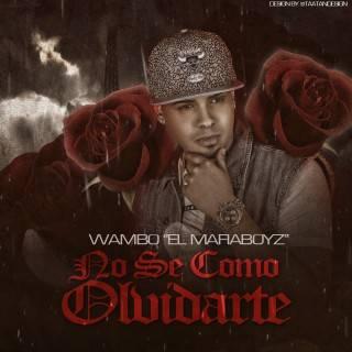 """Wambo """"El Mafiaboyz"""" – No Se Como Olvidarte"""