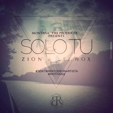 Letra: Zion Y Lennox – Solo Tu (Sentimiento De Un Artista)