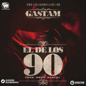 Gastam – El De Los 90 (Prod. By The Movie Makers)