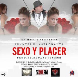 Kennyel El Astronauta – Sexo & Placer (Prod. By Eduard Fenndel) (Original)