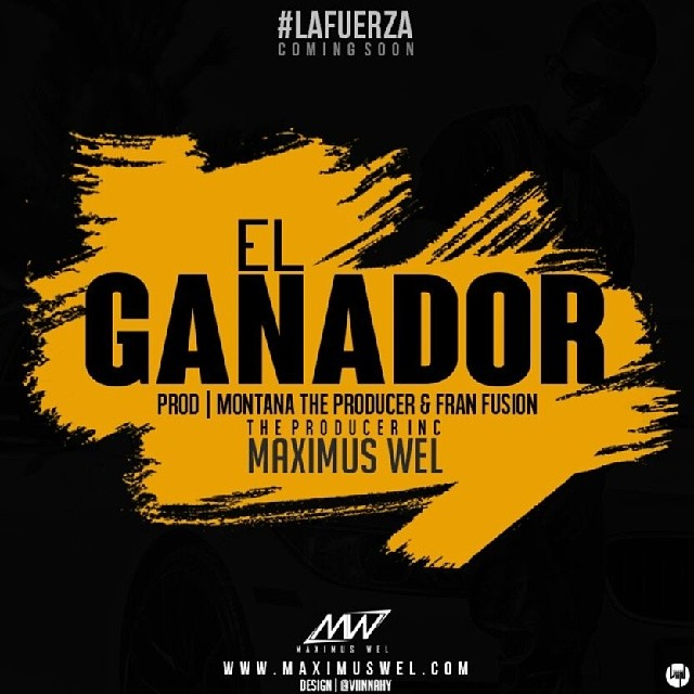 Maximus Wel – El Ganador (Prod. By Montana The Producer & FranFusion)