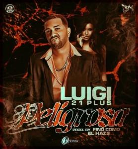 peligrosa 278x300 - Luigi 21 Plus – Peligrosa (Prod. by Fino Como El Haze)