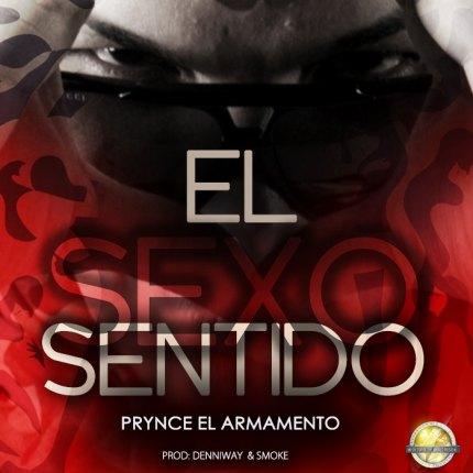 Prynce El Armamento – El Sexo Sentido (Prod. by Denni Way Y Smoke)