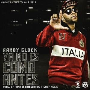 Randy Glock- Ya No Es Como Antes (Prod By Gaby Music)