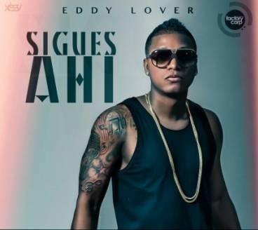 Eddy Lover – Sigues Ahí (Prod. By Predikador) (Original)