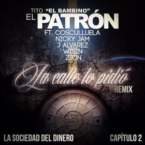 """lacalle2 - Cover: Tito """"El Bambino"""" Ft. Cosculluela, Nicky Jam, J Alvarez, Wisin & Zion – La Calle Lo Pidio (Remix)"""