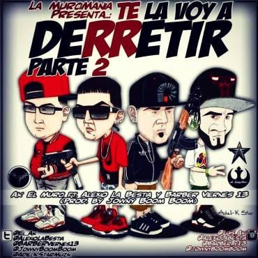Cover: AK El Murci Ft Alexio La Bestia & Barber Viernes 13 – Te La Voy A Derretir (Parte 2)
