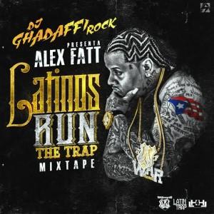 alexfatt 300x300 Alex Fatt – Latinos Run The Trap Mixtape (Dj Ghadaffi Rock)