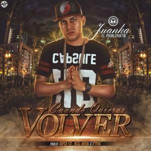 junka - Cover: Juanka El Problematik – Cuando Quieras Volver