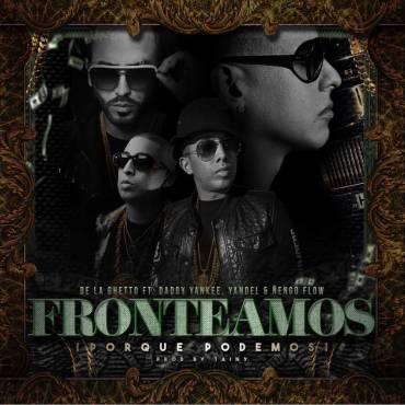 203GyuE - De La Ghetto Ft. Daddy Yankee, Yandel & Ñengo Flow - Fronteamos Porque Podemos