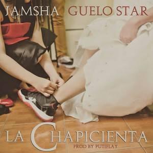 CHAPI - Jamsha Ft. Guelo Star - La Chapicienta