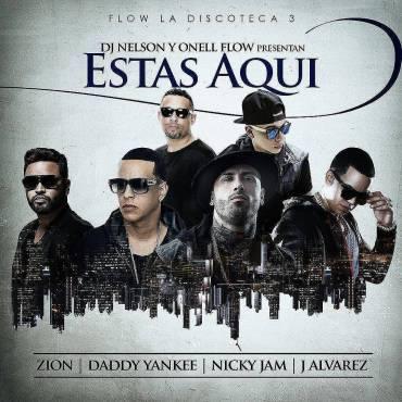 Zion Ft. Daddy Yankee, Nicky Jam Y J Alvarez – Estas Aqui