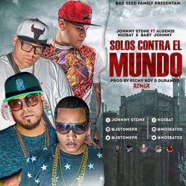 Johnny Stone Ft Algenis, Noibat & Baby Johnny – Solos Contra El Mundo (Remix)