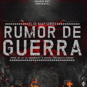 rumor - Cover: Elio MafiaBoy – Rumor De Guerra (Prod By Jx El Ingeniero & Dnote The Beatllionaire)