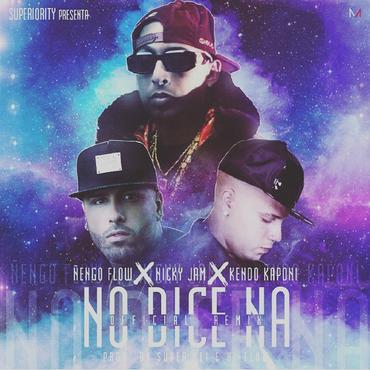 tqwq2z3 - Ñengo Flow Ft. Nicky Jam Y Kendo Kaponi - No Dice Na (Official Remix) (Original)